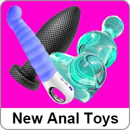 NEW ANAL SEX TOYS